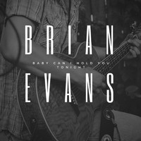 Brian Evans - Baby Can I Hold You Tonight