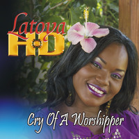 Latoya HD - Cry of a Worshipper