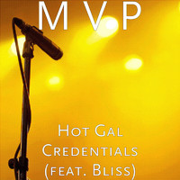 Bliss - Hot Gal Credentials (feat. Bliss)