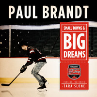 Paul Brandt - Small Towns & Big Dreams (Hometown Hockey Version) [feat. Tara Slone]