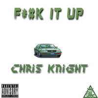 Chris Knight - Fuck It Up