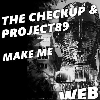The Checkup, PROJECT89 - Make Me