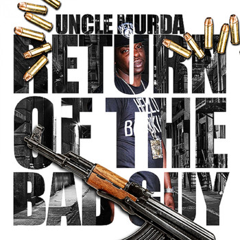 Uncle Murda - Return Of The Bad Guy (Explicit)