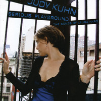 Judy Kuhn - Serious Playground: The Songs Of Laura Nyro