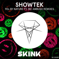Showtek - 90s By Nature (feat. MC Ambush) (Remixes)
