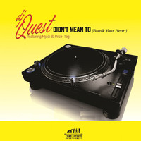DJ Quest - Didn't Mean to (Break Your Heart) (feat. Mjozi & Price Tag)