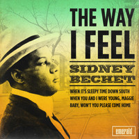 Sidney Bechet - The Way I Feel