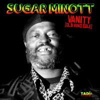 Sugar Minott - Vanity (Old King Cole)