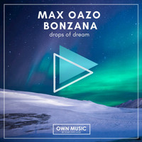 Max Oazo, Bonzana - Drops of Dream