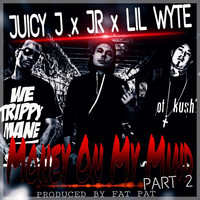 Juicy J - Money on My Mind, Pt. 2 (feat. Juicy J & Lil Wyte)