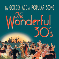 Frank Crumit - The Wonderful 30's: The Golden Age of Popular Song