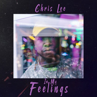 Chris Lee - In My Feelings - EP