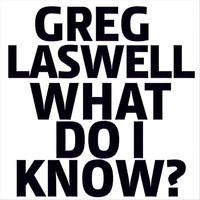 Greg Laswell - What Do I Know?