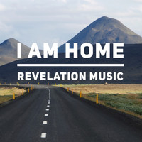 Revelation Music - I Am Home