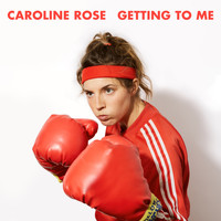 Caroline Rose - Getting To Me
