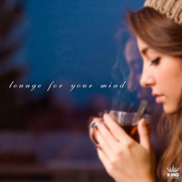 Various Artists - Lounge for Your Mind