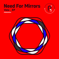 Need For Mirrors - Veto EP