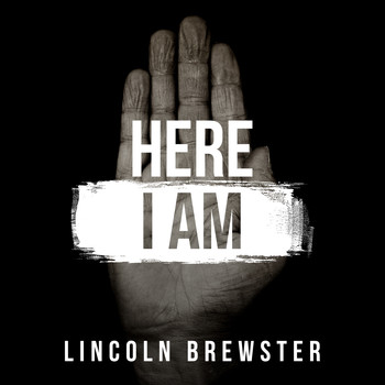 Lincoln Brewster - Here I Am