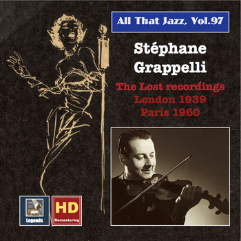 Hatchett's Swingtette / Stéphane Grappelli / Adelaide Hall - All That Jazz, Vol. 97: Stéphane Grappelli – The Lost Recordings