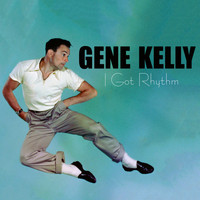 Gene Kelly - I Got Rhythm