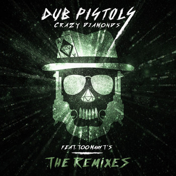 Dub Pistols feat. Too Many T's, Ragga Twins - Crazy Diamonds (The Remixes Vol2) (Explicit)