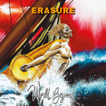 Erasure - Still It's Not Over (World Beyond)