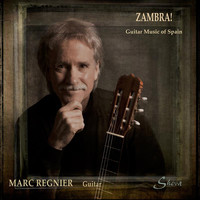 Marc Regnier - Zambra!: Guitars from Spain
