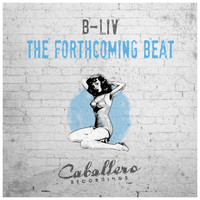 B-Liv - The Forthcoming Beat