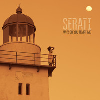 Serati - Why Do You Tempt Me?