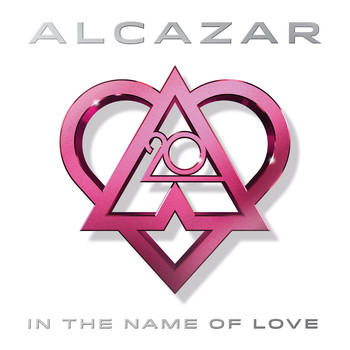 Alcazar - In the Name of Love