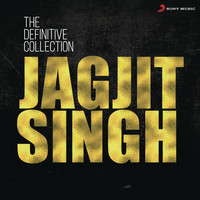 Jagjit Singh - The Definitive Collection: Jagjit Singh