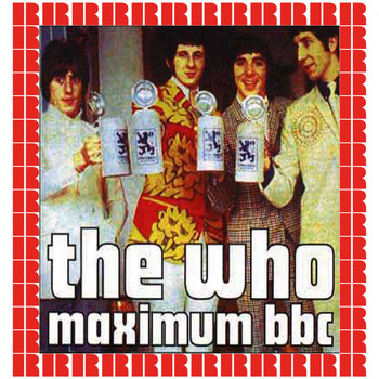 The Who - BBC Radio Sessions - 1965-1970 (Rebroadcast On Alan 'Fluff' Freeman's Saturday Rock Show) (Hd Remastered Edition)
