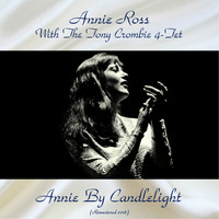 Annie Ross with The Tony Crombie 4-Tet - Annie By Candlelight (Remastered 2018)