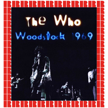 The Who - Woodstock Festival, 1969 (Hd Remastered Edition)