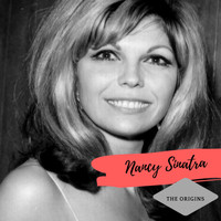 Nancy Sinatra - The Origins