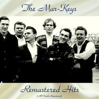 The Mar-Keys - Remastered Hits (All Tracks Remastered)