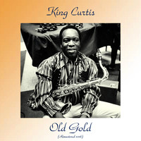 King Curtis - Old Gold (Remastered 2018)