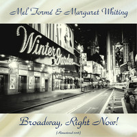 Mel Tormé & Margaret Whiting - Broadway, Right Now! (Analog Source Remaster 2018)