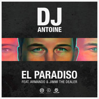 DJ Antoine feat. Armando & Jimmi The Dealer - El Paradiso