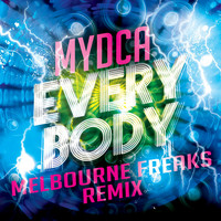 Mydca - Everybody (Melbourne Freaks Remix)