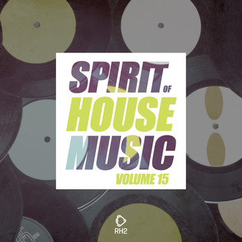 Various Artists - Spirit of House Music, Vol. 15