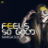 Marga Sol - Feels so Good