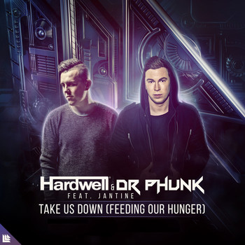 Hardwell, Dr Phunk and Jantine - Take Us Down (Feeding Our Hunger)