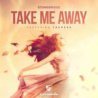 StoneBridge feat. Therese - Take Me Away