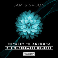 Jam & Spoon - Odyssey to Anyoona (The Unreleased Remixes)