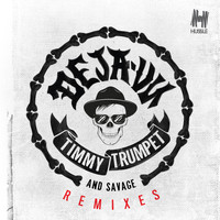 Timmy Trumpet & Savage - Deja-Vu (Remixes)