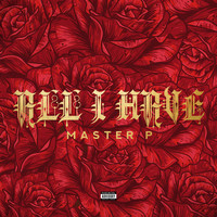 Master P - All I Have (feat. Kay Klover) (Explicit)