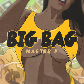 Master P - Big Bag (Explicit)