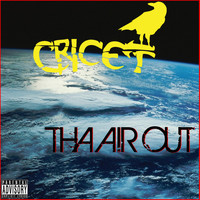 Cricet - Tha Air Out (Explicit)