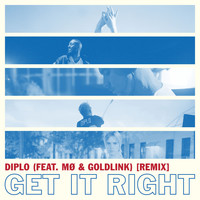 Diplo - Get It Right (feat. MØ & GoldLink) (Remix)